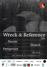Wreck & Reference(USA)*Nocow*HVØSCH*Peregruzzz
