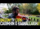 CAOIMHÍN Ó RAGHALLAIGH - DEISEAL (BalconyTV)