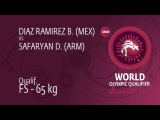Qual. FS - 65 kg D. SAFARYAN (ARM) df. B. DIAZ RAMIREZ (MEX), 5-0
