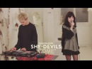 "She-Devils perform ""Come"" 
