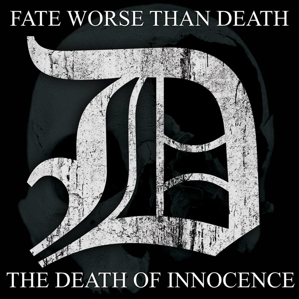 Fate Worse Than Death - The Death of Innocence (2015)