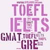 IELTS, TOEFL, GMAT, GRE