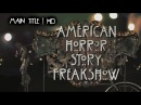 American Horror Story Freak Show Season 4 Official Intro Main Title Opening Credits HD