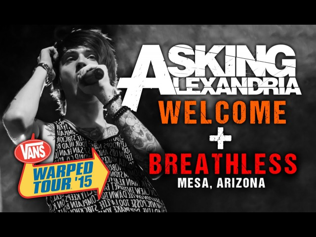 Asking Alexandria - Welcome Breathless (with Denis Stoff) LIVE! Vans Warped Tour 2015