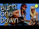 Burn One Down - Gianni and Sarah