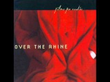 Over The Rhine - 1 - The World Can Wait - Films For Radio (2001)