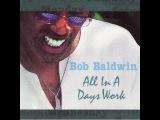 MC - Bob Baldwin - Can you feel it
