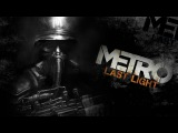 Metro Last Light official main menu theme song 15 MIN EXTENDED VERSION HD