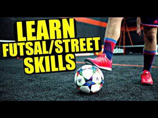 Learn Amazing FUTSAL/STREET Football Skills Tutorial! ★