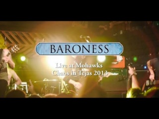 Baroness (Fullshow Live at Mohawks Chaos in Tejas 2013)