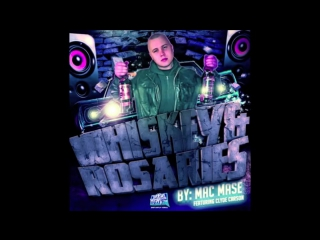 Mac Mase - Whiskey N Dick ( Prod By C-Loz)