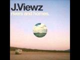 J.Viewz - Far Too Close