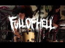 TBFH Session: Full of Hell