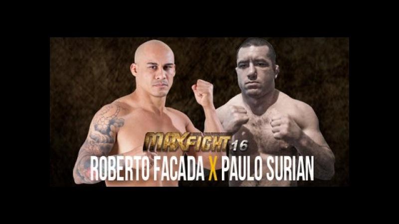 Roberto Facada vs Paulo Surian - Max Fight 16 (15/08/15)