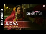 Judaa Full Video | Ishqedarriyaan | Arijit Singh | Mahaakshay & Evelyn Sharma