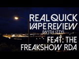 FREAKSHOW RDA _ REAL QUICK VAPE REVIEW