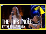'The First Noel' by The Stella Family w/ Lennon and Maisy