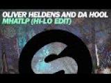 Oliver Heldens &amp Da Hool - MHATLP (HI-LO Edit)