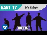 East 17 - It's Alright (Official Music Video)