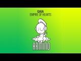 Gaia - Empire Of Hearts (Original Mix)