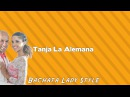 Tanja La Alemana - Lady Style Lesson ( Island Touch Bachata)