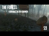 Let's Play The Forest #59 (GermanFull-HD) Ein Haus in den B