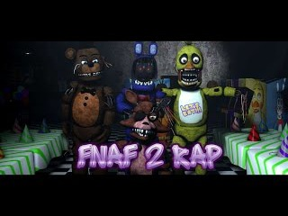 Five Nights At Freddy's 2 Rap Animated [SFM FNAF]