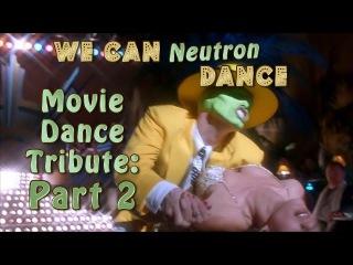 We Can Neutron Dance - Movie Dance Tribute Vol. 2