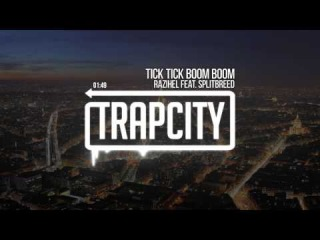 Razihel - Tick Tick Boom Boom (ft. Splitbreed) [Trap City Release]