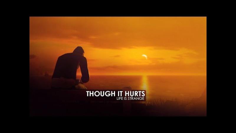Though it hurts   life is strange
