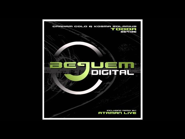 Graham Gold Kosma Solarius - Tooda (Ataman Live Remix) [Bequem Digital]