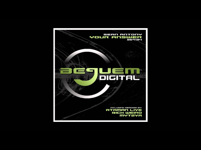 Sean Antony - Your Answer (Ataman Live Remix) [Bequem Digital]