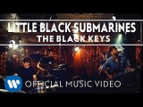 The Black Keys - Little Black Submarines Official Music Video