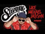 Savage - Like Michael Jackson (Uberjakd Remix)