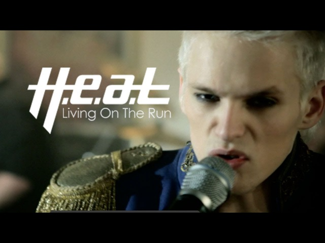 H.e.a.t Living On The Run Official Music Video (HD)