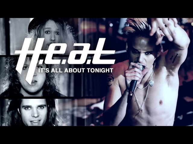 H.E.A.T - It's All About Tonight - Official Music Video (HD)