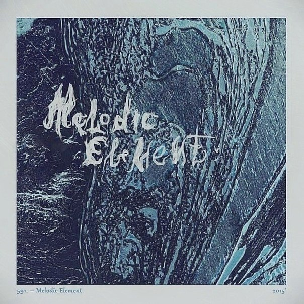 591. - Melodic element (2015)