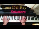 Lana Del Rey - Salvatore Piano Cover