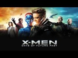 X-Men Days Of Future Past - Join Me Soundtrack HD