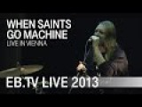 When Saints Go Machine live in Vienna (2013)