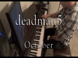 deadmau5 - October (Evan Duffy Piano Cover)