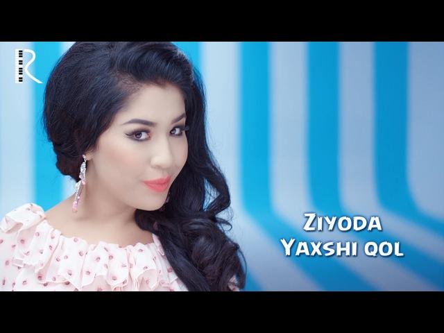 Ziyoda - Yaxshi qol   Зиёда - Яхши кол