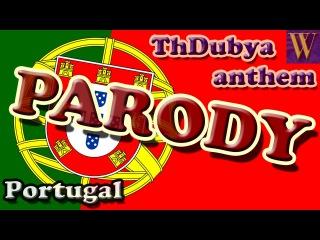 A Portuguesa (Portugal) Parody, ThDubya