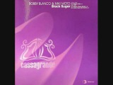 Bobby Blanco &amp  Miki Moto - Black Sugar (Warren Clarke Remix)