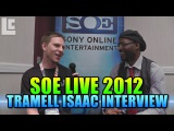 Tramell Ray Isaac Interview- Senior Art Director - SOE Live 2012