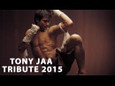 Tony Jaa Tribute 2015