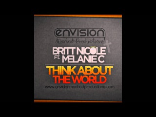 Britt Nicole ft. Melanie C / envision. - Think About The World