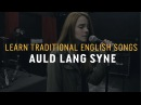 Learn Traditional Scottish English Songs - Auld Lang Syne - Lyric Lab