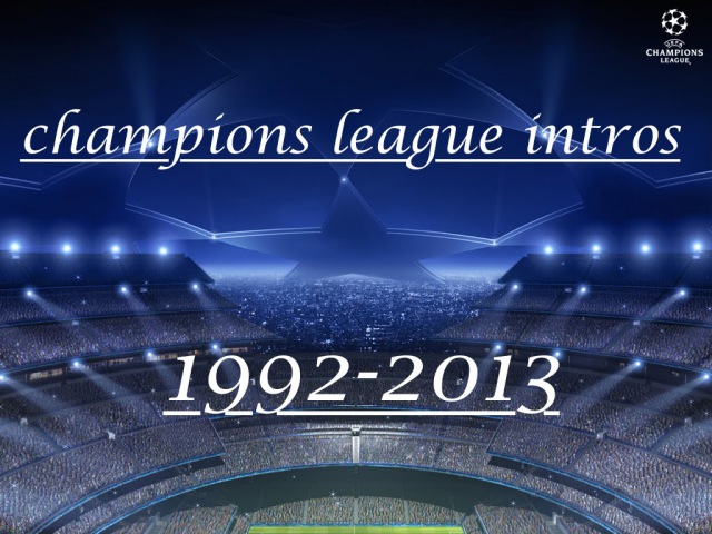 Champions league all intro 1993-2013