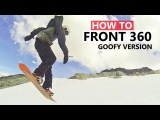 How to Frontside 360 Goofy Version - Beginner Snowboard Tricks